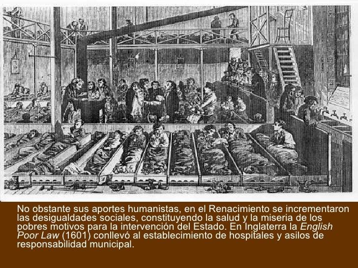 <ul><li>No obstante sus aportes humanistas, en el Renacimiento se incrementaron las desigualdades sociales, constituyendo ...