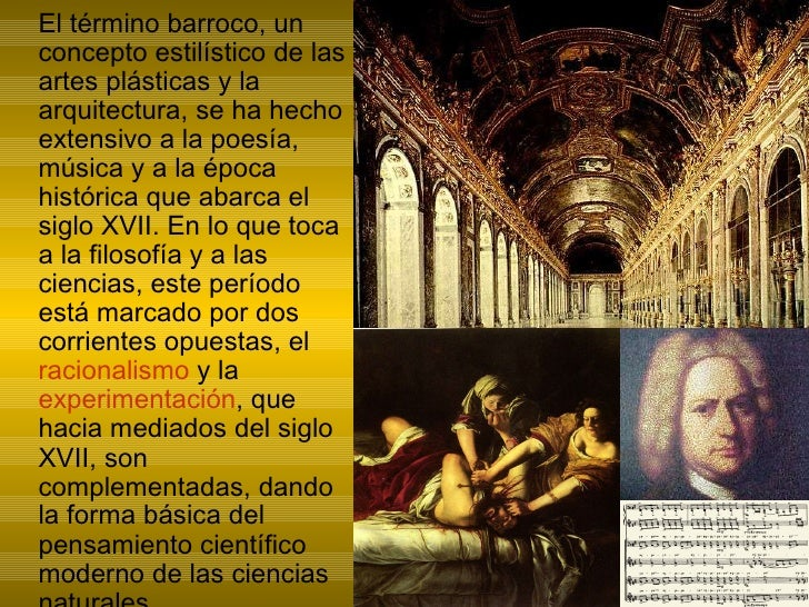 <ul><li>El término barroco, un concepto estilístico de las artes plásticas y la arquitectura, se ha hecho extensivo a la p...