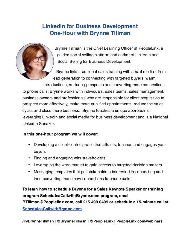 LinkedIn for Business Development One-Hour with Brynne Tillman Brynne Tillman is the Chief Learning Officer at PeopleLinx, ...