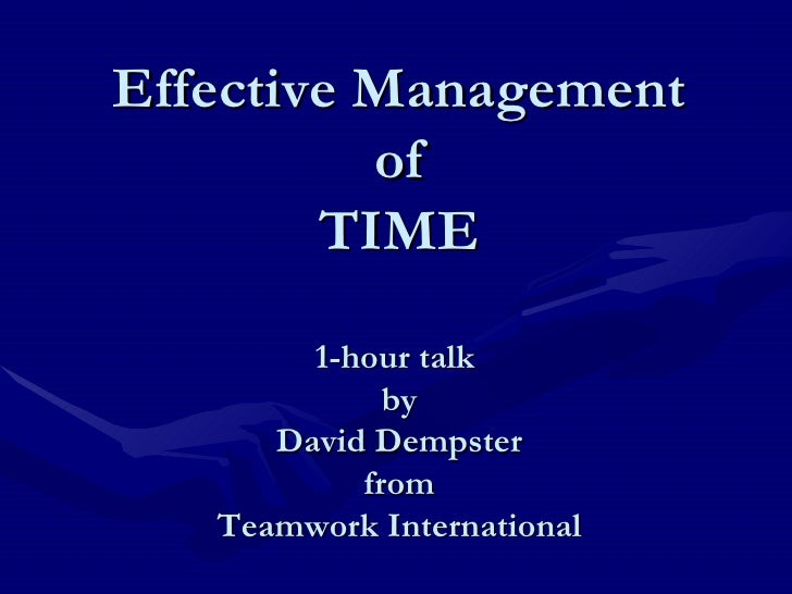 Effective Management of TIME 1-hour talk  by David Dempster from Teamwork International