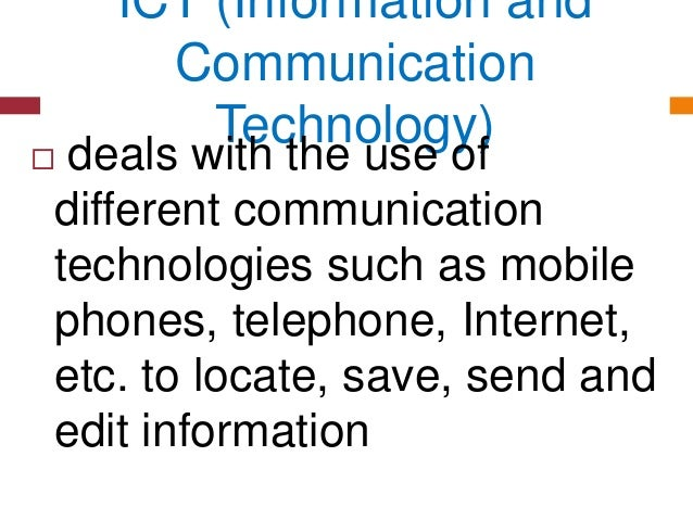 ICT (Information and Communication Technology)  deals with the use of different communication technologies such as mobile...