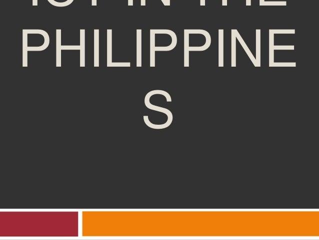 ICT IN THE PHILIPPINE S