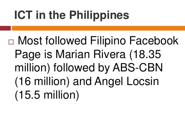  Most followed Filipino Facebook Page is Marian Rivera (18.35 million) followed by ABS-CBN (16 million) and Angel Locsin ...