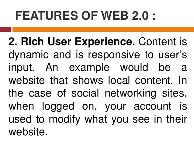 FEATURES OF WEB 2.0 : 3. Long Tail. Services are offered on demand rather than on a one- time purchase. In certain cases, ...