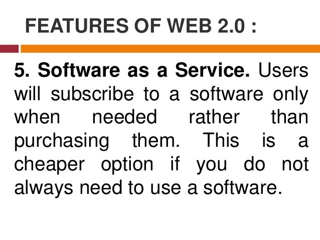 FEATURES OF WEB 2.0 : 6. Mass Participation. It is a diverse information sharing through universal web access. Since most ...