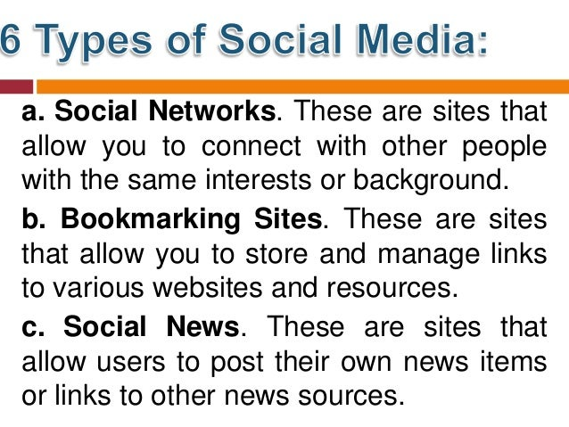 d. Media Sharing. These are sites that allow you to upload and share media content like images, music, and video. e. Micro...