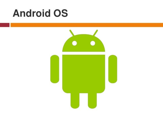 Android OS - is a mobile operating system developed by Google and designed primarily for touchscreen mobile devices such a...
