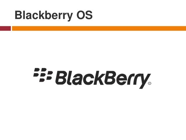 Blackberry OS - is a proprietary mobile operating system developed by BlackBerry Limited for its BlackBerry line of smartp...