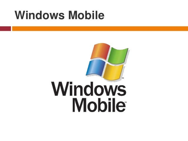 Windows Mobile - is a family of mobile operating systems developed by Microsoft for smartphones and Pocket PCs