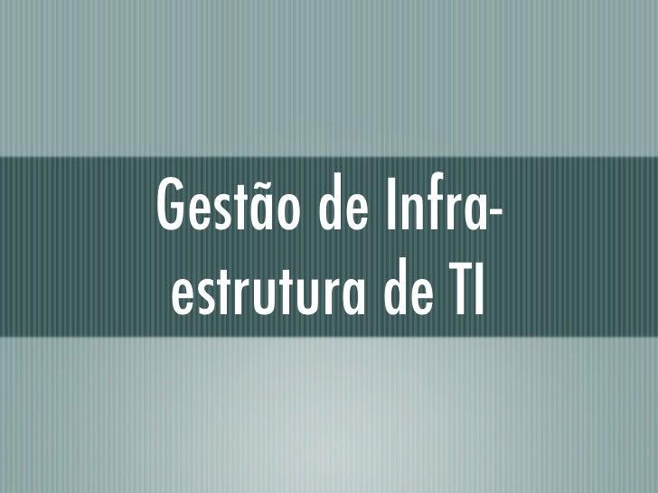 Gestão de Infra-estrutura de TI
