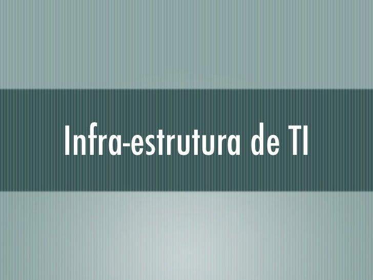 Infra-estrutura de TI