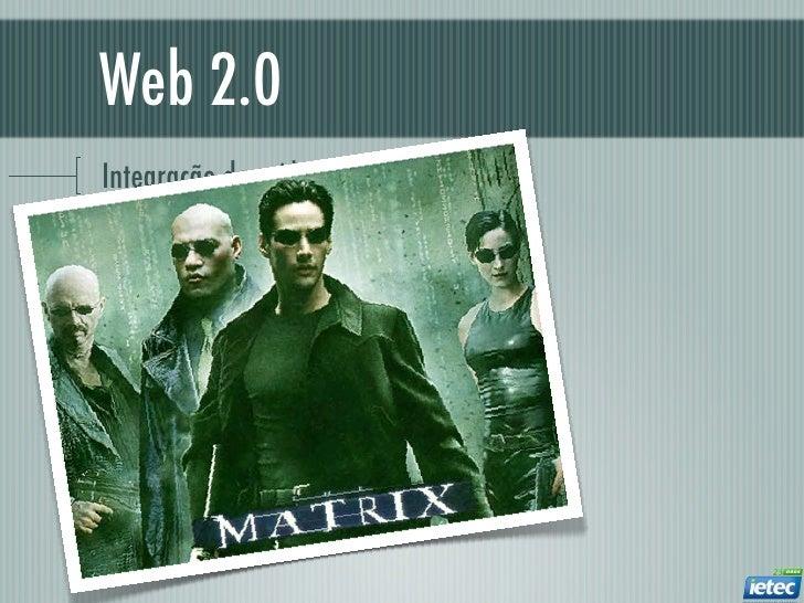 Web 2.0Integração de mídias