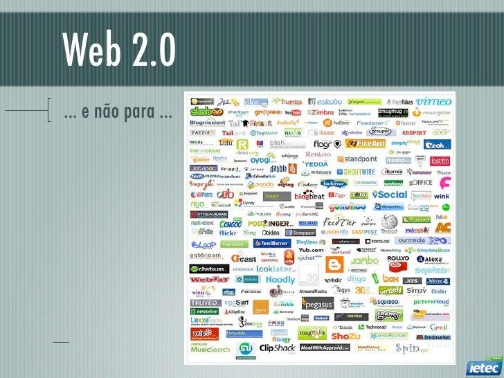 Web 2.0... e não para ...