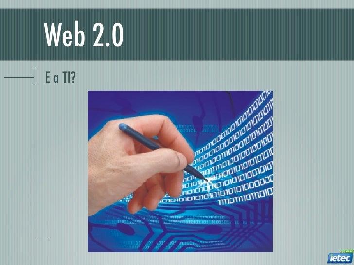 Web 2.0E a TI?