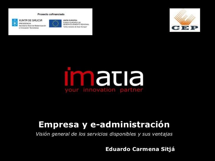 Empresa y e-administraciónVisión general de los servicios disponibles y sus ventajas                             Eduardo C...