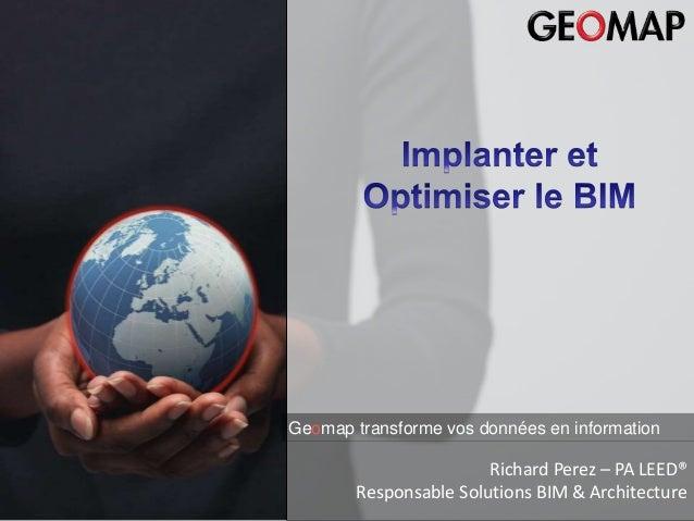 Eric Rapp - Directeur GEOMAP Benelux Bilan 2007– du 29 au 31 janvier 2008 Bilan 2007 Geomap transforme vos données en info...