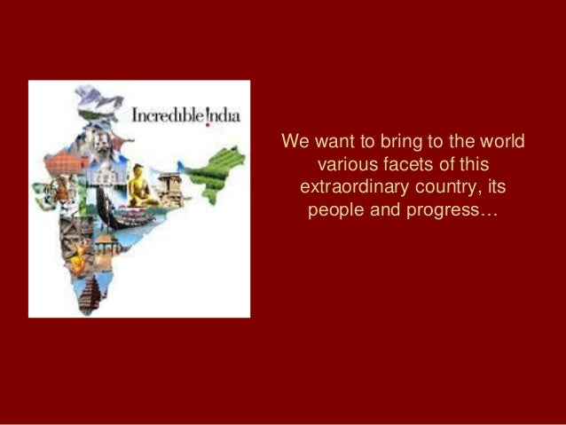 We want to bring to the world various facets of this extraordinary country, its people and progress…