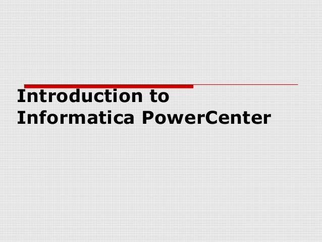 Introduction toInformatica PowerCenter