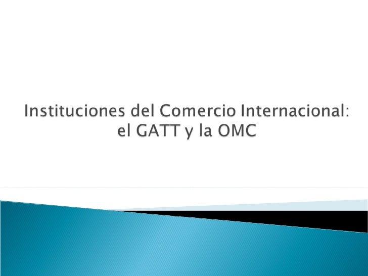 1  instituciones del comercio internacional