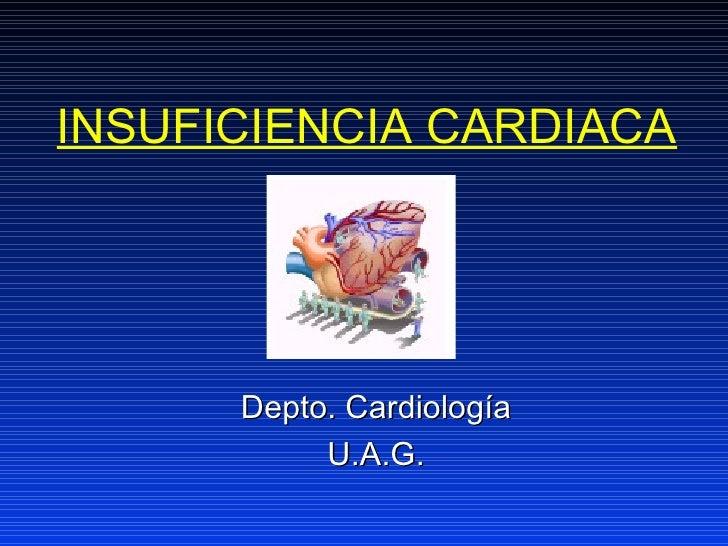 INSUFICIENCIA CARDIACA      Depto. Cardiología           U.A.G.