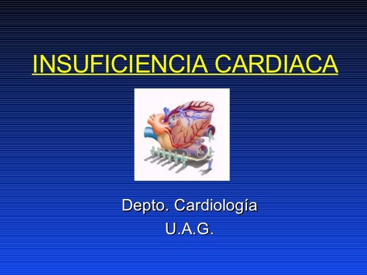 INSUFICIENCIA CARDIACA Dep to.  Cardiolo gía U.A.G.