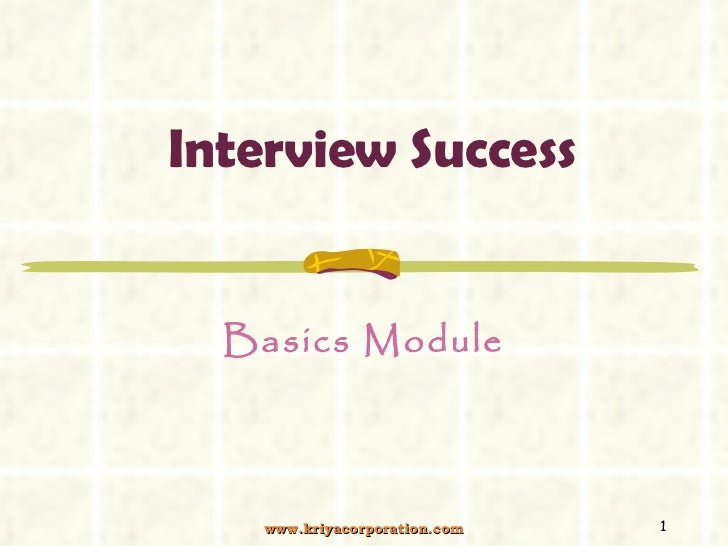 Interview Success Basics Module www.kriyacorporation.com