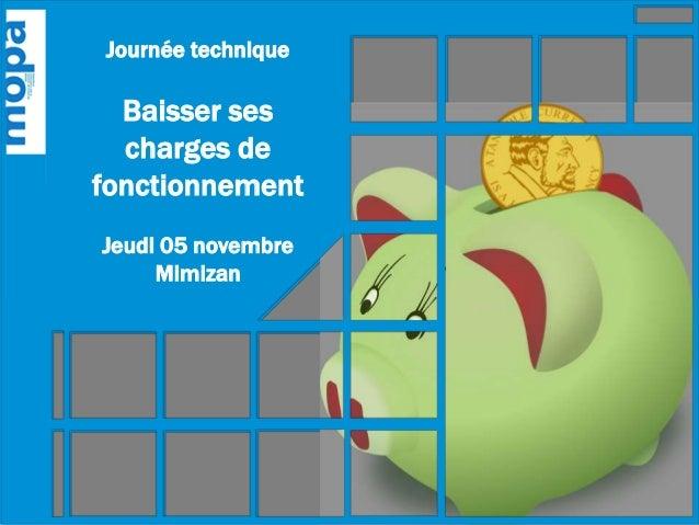 Journée technique Baisser ses charges de fonctionnement Jeudi 05 novembre Mimizan