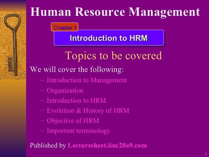 Topics to be covered   <ul><li>We will cover the following: </li></ul><ul><ul><li>Introduction to Management </li></ul></u...