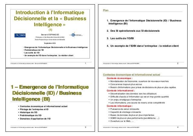 Introduction à l'informatique décisionnelle - Bernard ESPINASSE - 1 Introduction à l'Informatique Décisionnelle et la « Bu...