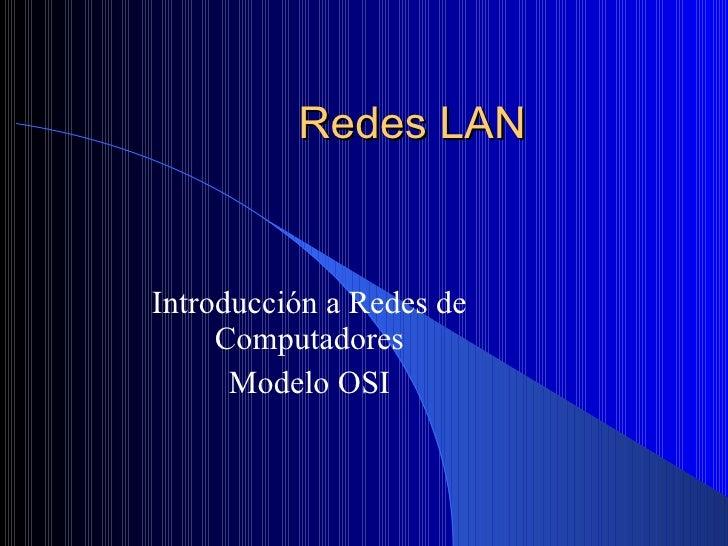 Redes LAN Introducción a Redes de Computadores Modelo OSI