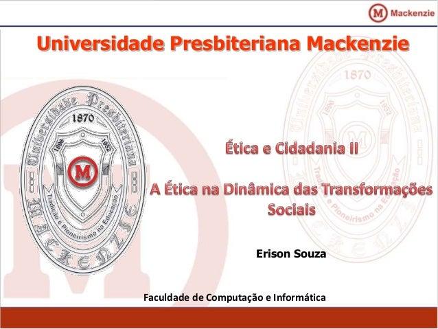 Universidade Presbiteriana Mackenzie Faculdade de Computação e Informática Erison Souza