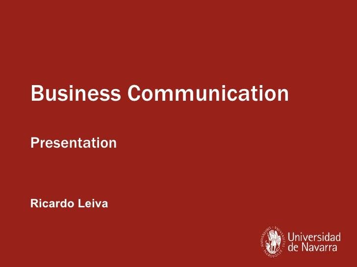 Business Communication Presentation Ricardo Leiva