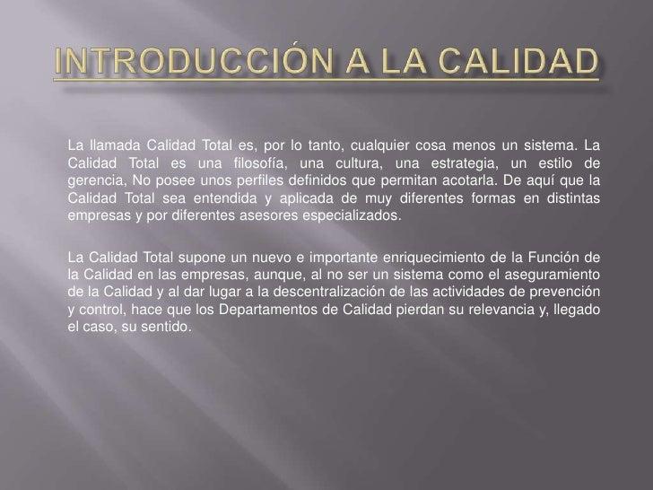 Introducción a la Calidad<br />GESTIÓN DE CALIDAD TOTAL:<br />El concepto de gestión de calidad total (TCM) se refiere a l...