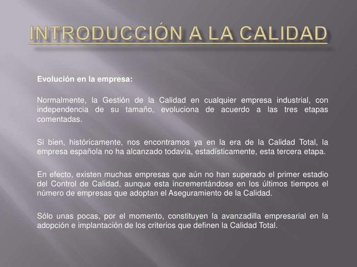 Introducción a la Calidad<br /><br />Las Normas ISO en su serie 9000 y sus equivalentes europeas EN-ISO 9000 y españolas ...