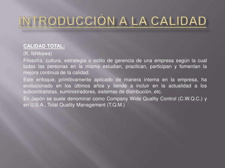 Introducción a la CalidadDefiniciones ÚTILES<br /><br />GESTIÓN DE LA CALIDAD :<br />La parte de la función de la gestión...