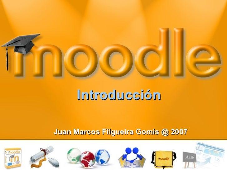 Introducción Juan Marcos Filgueira Gomis @ 2007