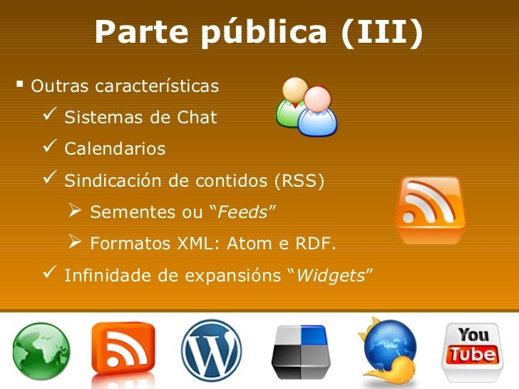 Parte pública (III) <ul><li>Outras características </li></ul><ul><ul><li>Sistemas de Chat  </li></ul></ul><ul><ul><li>Cale...