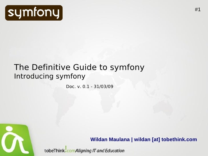 #1     The Definitive Guide to symfony Introducing symfony              Doc. v. 0.1 - 31/03/09                            ...