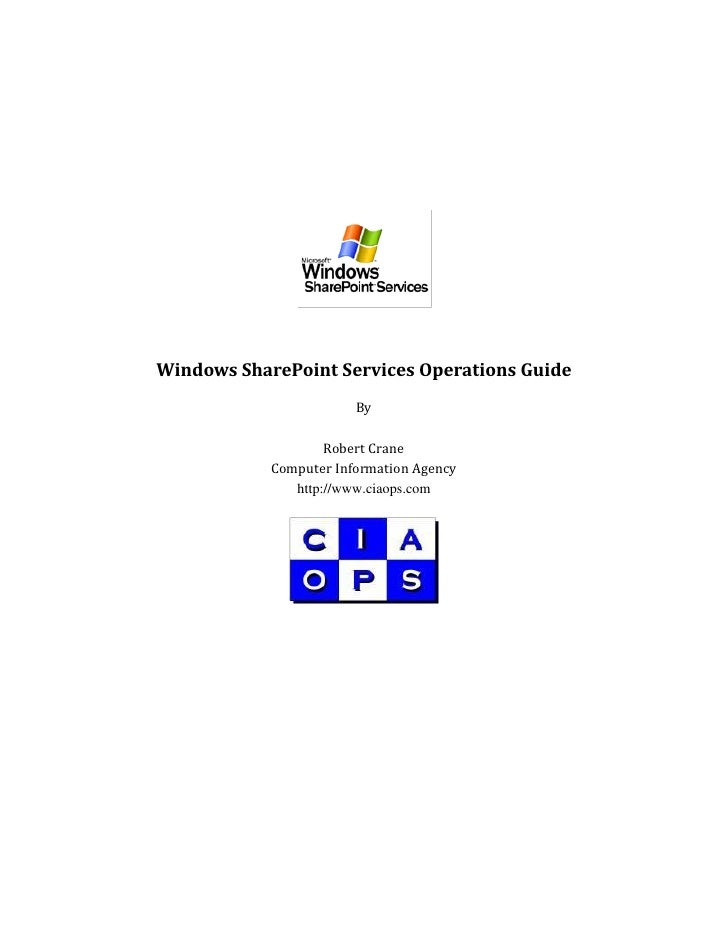 Windows SharePoint Services Operations Guide                         By                      Robert Crane             Comp...