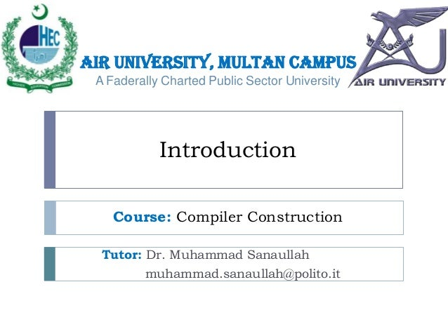 Air University, Multan Campus A Faderally Charted Public Sector University  Introduction Course: Compiler Construction Tut...