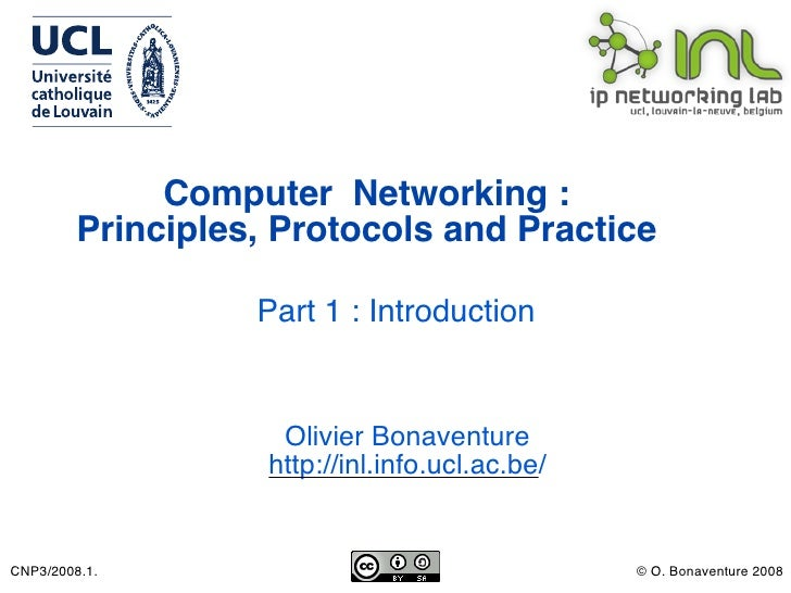 Computer Networking :          Principles, Protocols and Practice                     Part 1 : Introduction               ...