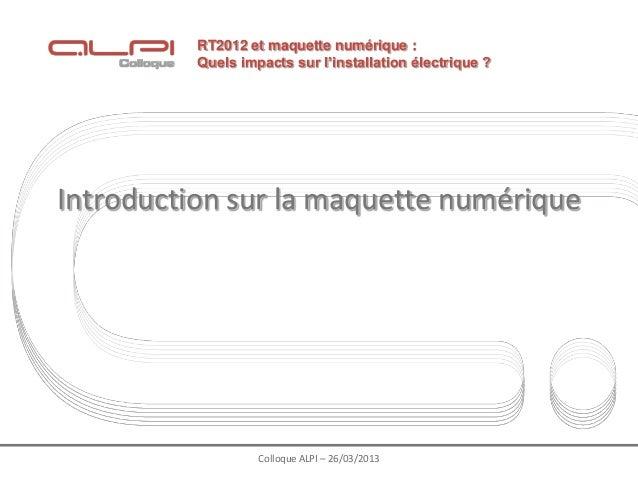 RT2012 et maquette numérique :          Quels impacts sur l'installation électrique ?Introduction sur la maquette numériqu...