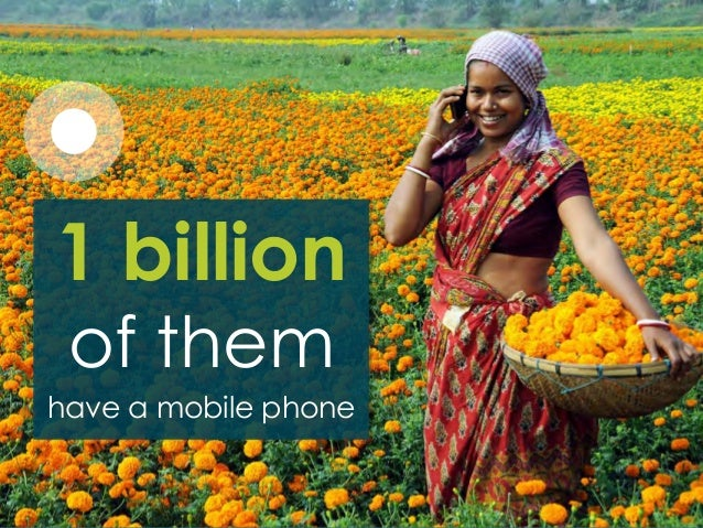 1 billion of them have a mobile phone