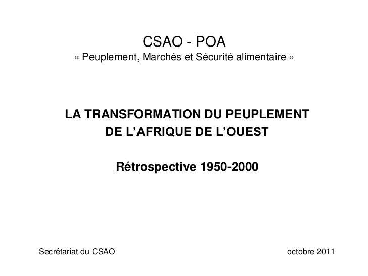 CSAO - POA        « Peuplement, Marchés et Sécurité alimentaire »      LA TRANSFORMATION DU PEUPLEMENT            DE L'AFR...