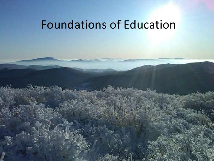 Foundations of Education<br />