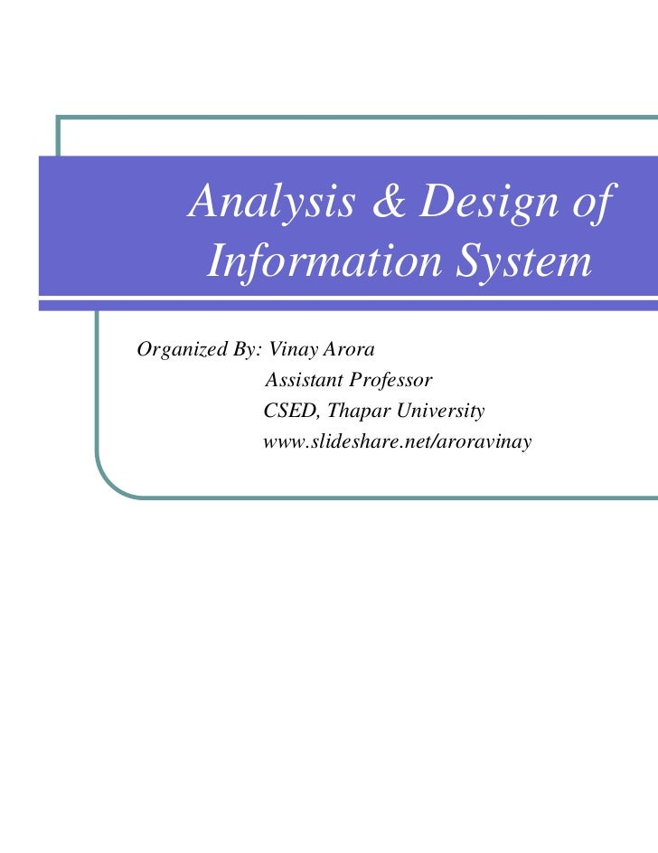 information design analysis Failure analysis in information systems design 91 tion, people, and information technologies organised to accomplish goals in an organisa­ tion.