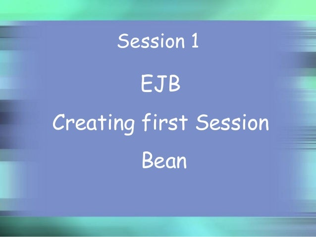 EJB Creating first Session Bean Session 1