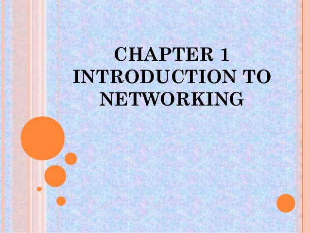 CHAPTER 1INTRODUCTION TO  NETWORKING