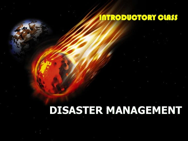 INTRODUCTORY CLASSDISASTER MANAGEMENT
