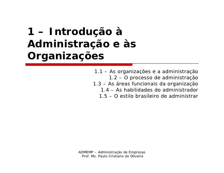 1 – Introdução àAdministração e àsOrganizações                1.1 – As organizações e a administração                     ...